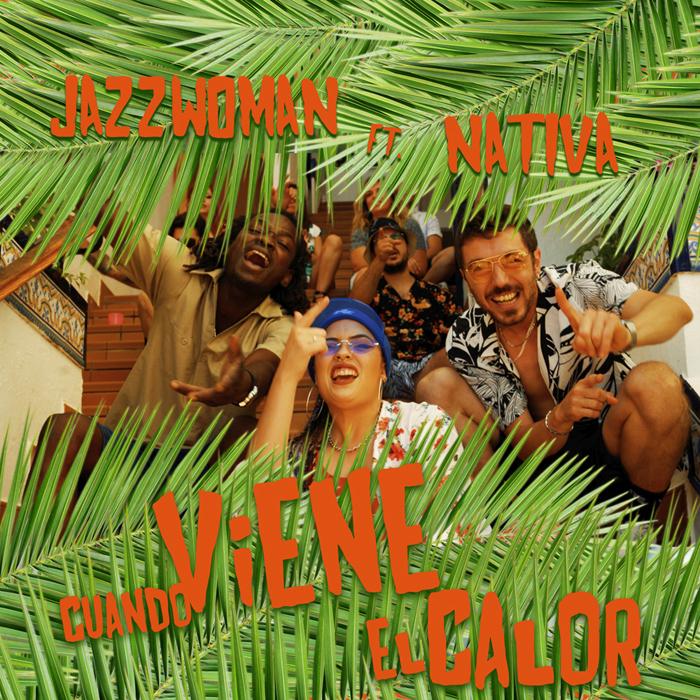JAZZWOMAN Feat. NATIVA – «Cuando viene el calor»